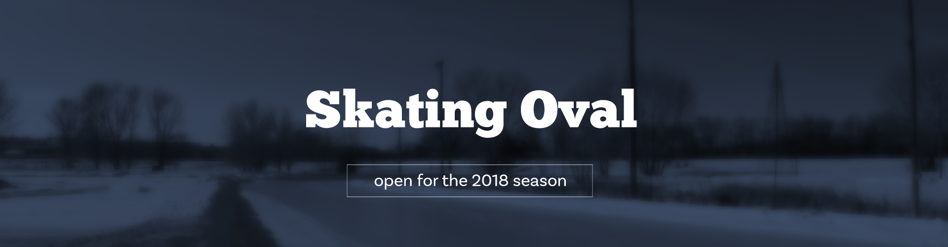 Skating Oval now open banner